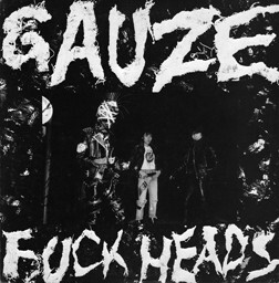 GAUZE – Fuckheads – LP