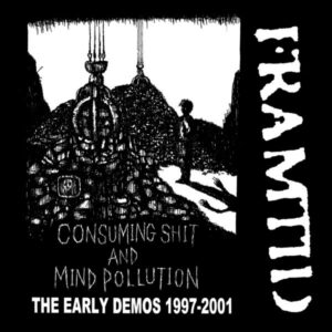 FRAMTID – Consuming Shit And Mind Pollution – the early demos '97-'01 – CD