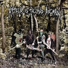 ATTACK OF THE MAD AXEMAN – Scumdogs of the Forest – LP