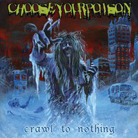 CHOOSE YOUR POISON – Crawl to Nothing – LP