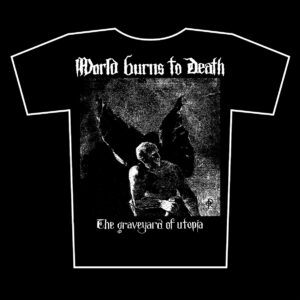 WORLD BURNS TO DEATH – The Graveyard of utopia – t-shirt