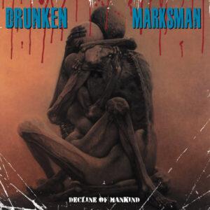 DRUNKEN MARKSMAN – Decline Of Mankind – LP