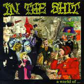 IN THE SHIT – A World of… – LP