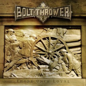 BOLT THROWER – Those Once Loyal – LP