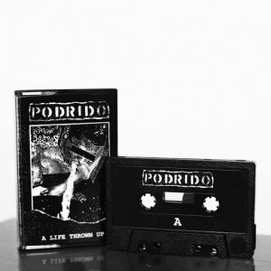 PODRIDO – A Life Thrown Up – tape