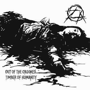 ZERO AGAIN – Out of the Crooked Timber of Humanity – EP