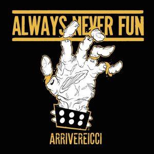 ALWAYS NEVER FUN – Arrivereicci – LP