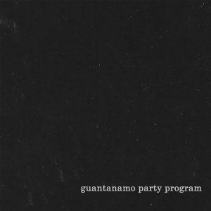 GUANTANAMO PARTY PROGRAM – I – LP