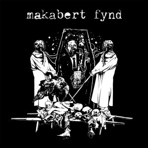 MAKABERT FYND – EP´S AND DEMOS 2008 – 2013 – LP