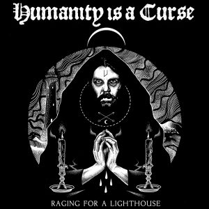 Humanity Is A Curse – Raging For A Lighthouse – LP