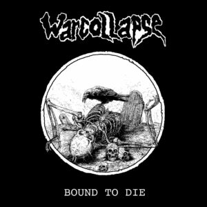 WARCOLLAPSE – Bound To Die – EP